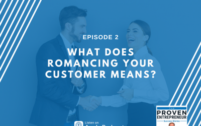 E2 | What Does Romancing Your Customer Means?