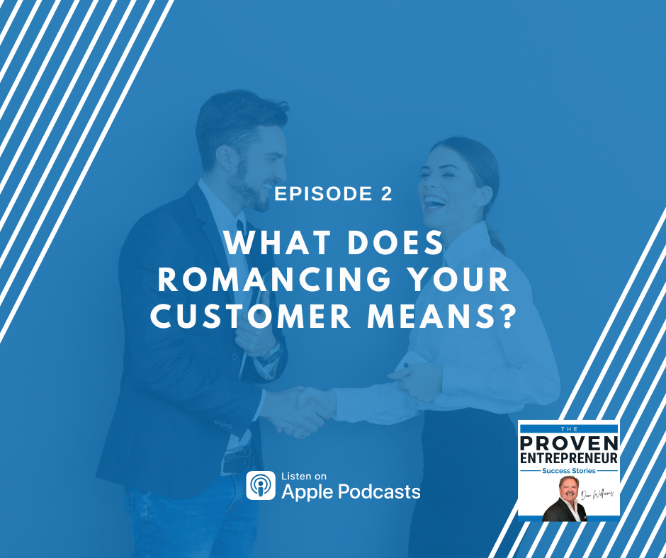 WHAT DOES ROMANCING YOUR CUSTOMER MEANS?