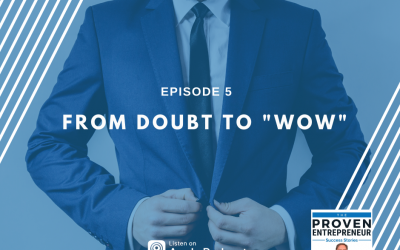 E5 | From Doubt to Wow