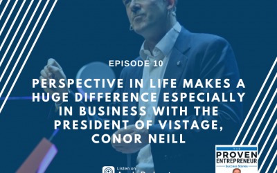 E10 |  Perspective in Life Makes a Huge Difference Especially in Business with Connor Neil