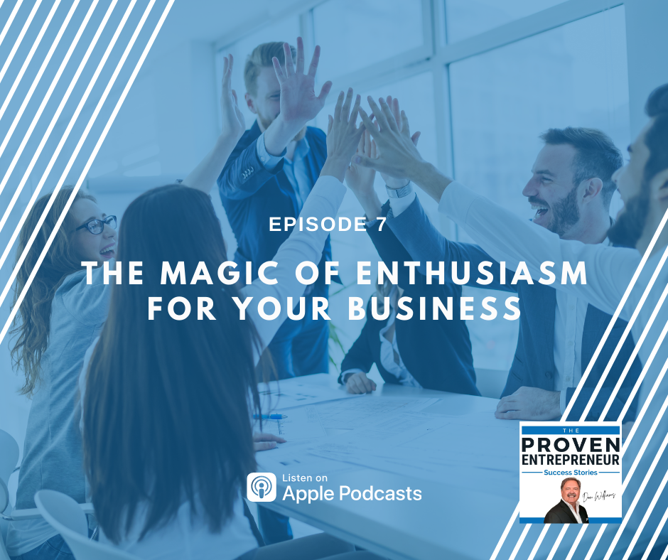 The Magic Of Enthusiasm For Your Business